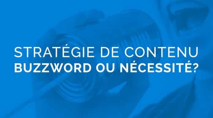 Stratégie de contenu - Buzzword ou nécessité