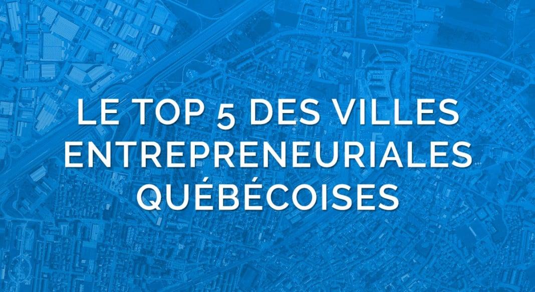 Villes entrepreneuriales au Québec