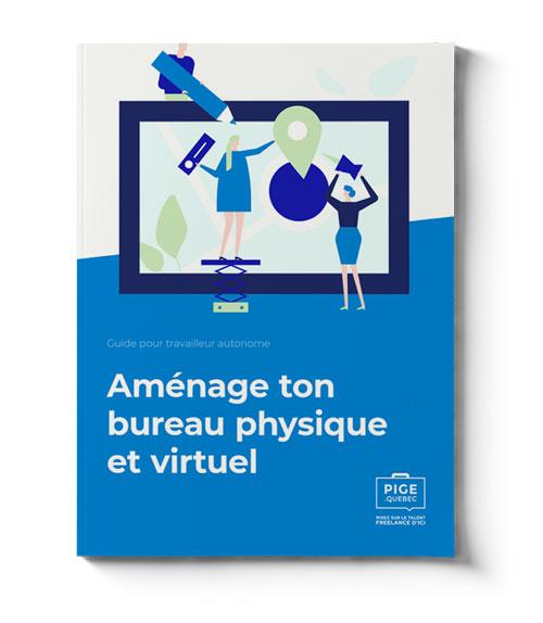 Guide PIGE pour travailleur autonome - Aménage ton bureau physique et virtuel