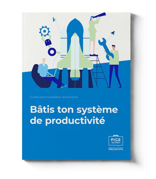 Guide PIGE pour travailleur autonome - Bâtis ton système de productivité
